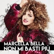 Non Mi Basti Piu' il singolo di Marcella Bella