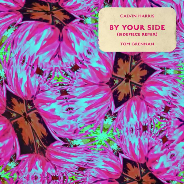 """CALVIN HARRIS feat. TOM GRENNAN - """"BY YOUR SIDE"""" (SIDEPIECE Remix)"""